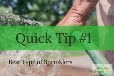 Watering quick tips -Best Type of Sprinklers